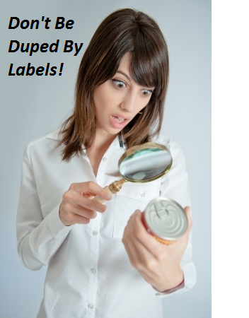 Dont be Duped by Labels!